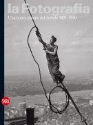 La Fotografia <span>Una nuova visione del mondo 1891-1940</span>