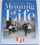The Meaning Of Life <span>Reflections in Words and Pictures on Why We Are Here</span>