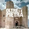 Oltre la pietra La Puglia nelle fotografie di Oliviero Barbieri, Gabriele Basilico, Gianni Berengo Gardin, Luca Campigotto, Ferdinando Scianna