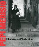 Pepi Merisio L'Abruzzo nell'Italia di ieri
