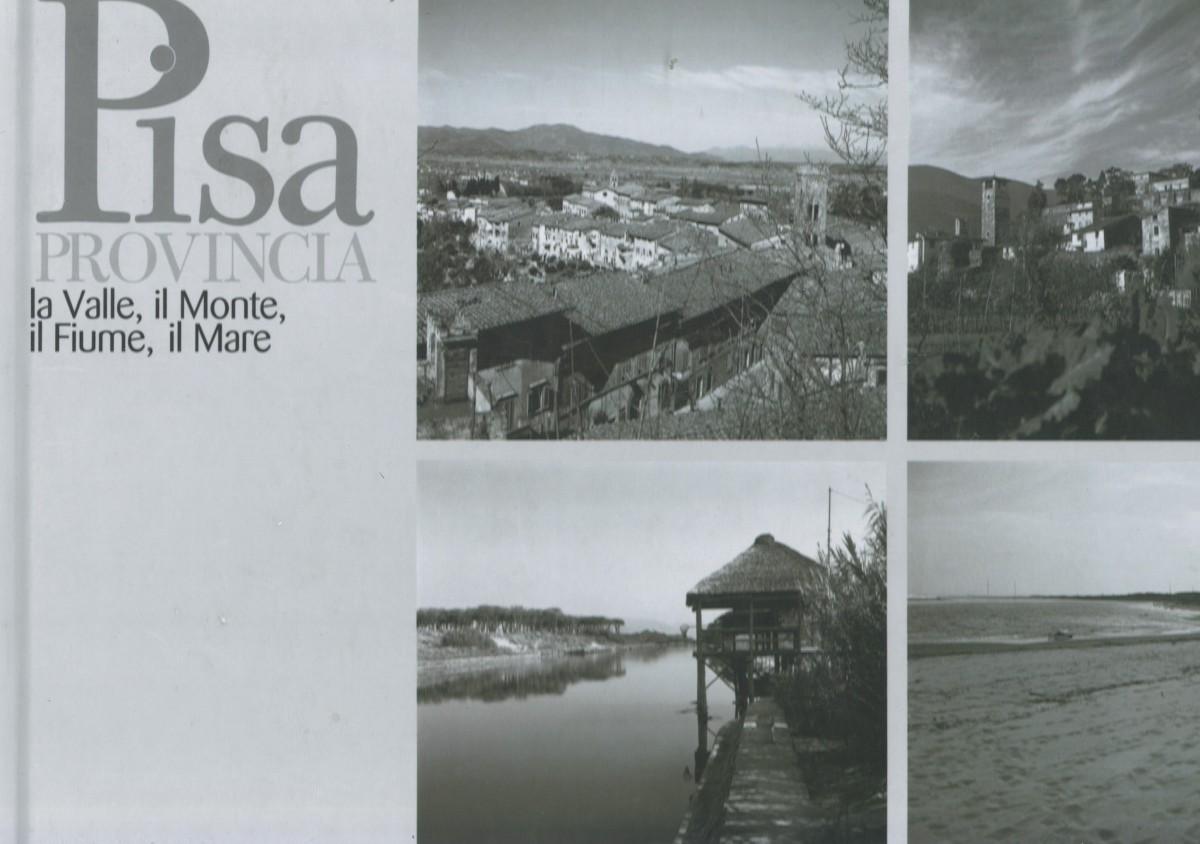 Pisa Provincia la Valle, il Monte, il Fiume, il Mare