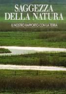 Saggezza della Natura <span>Il nostro rapporto con la terra</span>