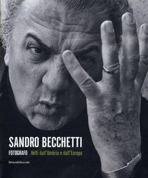 Sandro Becchetti fotografo : volti dall'Umbria e dall'Europa