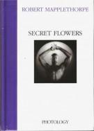 <span> Robert Mapplethorpe</Span> Secret Flowers