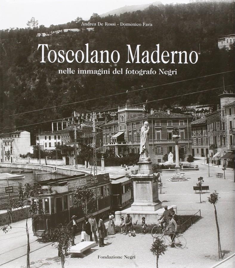 Toscolano Maderno Nelle immagini del fotografo Negri Ediz. italiana e inglese