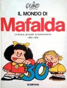 Il Mondo di Mafalda <span>Le strisce, gli inediti, le testimonianze 1964-1994</span>