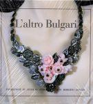 L'altro Bulgari <span>Sculture gioiello & gioielli scultura di Silvano Bulgari</span>