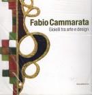 Fabio Cammarata <spAN>Gioielli tra arte e design</span>