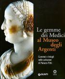 Le Gemme dei Medici al Museo degli Argenti <span>Cammei e Intagli nelle collezioni di Palazzo Pitti</span>