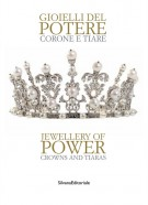 Gioielli del potere Corone e tiare  Jewellery of Power Crowns and Tiaras