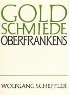 Goldschmiede Oberfrankens <span>Daten - Werke - Zeichen</span>