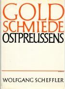 Goldschmiede Ostpreussens <span>Daten - Werke - Zeichen</span>