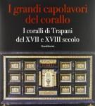 <h0>I Grandi Capolavori del Corallo <span><em>I coralli di Trapani del XVII e XVIII secolo</em></span></h0>
