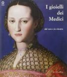 I gioielli dei Medici dal vero e in ritratto [DIFETTATO]