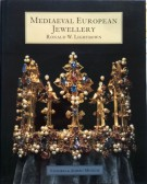 Mediaeval European Jewellery <span>With a Catalogue of the Collection in the Victoria & Albert Museum</span>