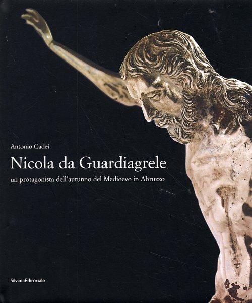 Nicola da Guardiagrele un protagonista dell'autunno del Medioevo in Abruzzo