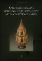 Oreficerie Toscane <span>Medioevali e Rinascimentali nella Collezione Raspini</span>