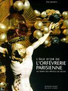 <h0>L'age d'or de l'orfevrerie Parisienne  <span><i>au temps des princes de Valois</i></span></h0>