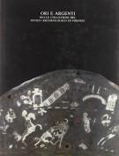 Ori e argenti nelle collezioni del Museo Archeologico di Firenze
