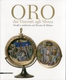 <h0>ORO dai Visconti agli Sforza <span><em>Smalti e oreficeria nel Ducato di Milano</em></span></h0>