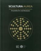 <h0>SCULTURA AUREA <span><i>Gioielli d'Artista per un nuovo Rinascimento <span>Art jewellery for a new Renaissance</i></span></h0>