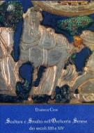 Scultura e Smalto Nell'Oreficeria Senese dei secoli XIII e XIV