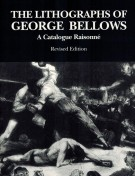 <h0>The Lithographs of George Bellows <span><i>A Catalogue Raisonné <span>Revised Edition</i></span></h0>