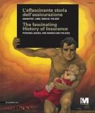 L'Affascinante Storia dell'Assicurazione Manifesti, libri, targhe, polizze The Fascinating History of Insurance