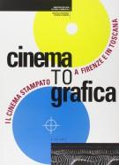 Cinema to grafica <span>Il cinema stampato a Firenze e in Toscana</Span>