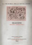 Enzo Frascione La Memoria delle Rivoluzioni <span>Mostra Antologica 1948-1989</span>