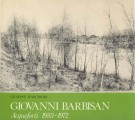 Giovanni Barbisan Acqueforti 1933-1972