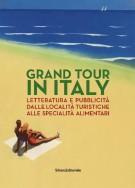 <h0>Grand Tour in Italy <span><i>Letteratura e pubblicità dalle località turistiche alle specialità alimentari</i></span></h0>