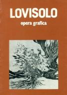 Lovisolo <span>opera grafica <span>cinquanta opere grafiche tra 'natura' e 'città' dal 1965 al 1985</span>