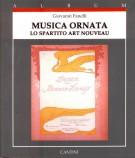 Musica Ornata <span> Lo Spartito Art Nouveau