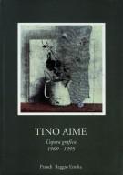 <h0>Tino Aime <span><i>L'opera grafica 1969 - 1995</i></span></h0>