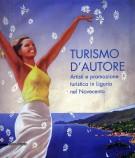 <h0>Turismo d'Autore <span>Artisti e promozione turistica in Liguria nel Novecento</span></h0>