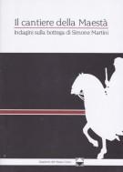 Il cantiere della Maestà Indagini sulla bottega di Simone Martini