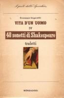 Giuseppe Ungaretti Vita d'un uomo IV 40 sonetti di Shakespeare tradotti