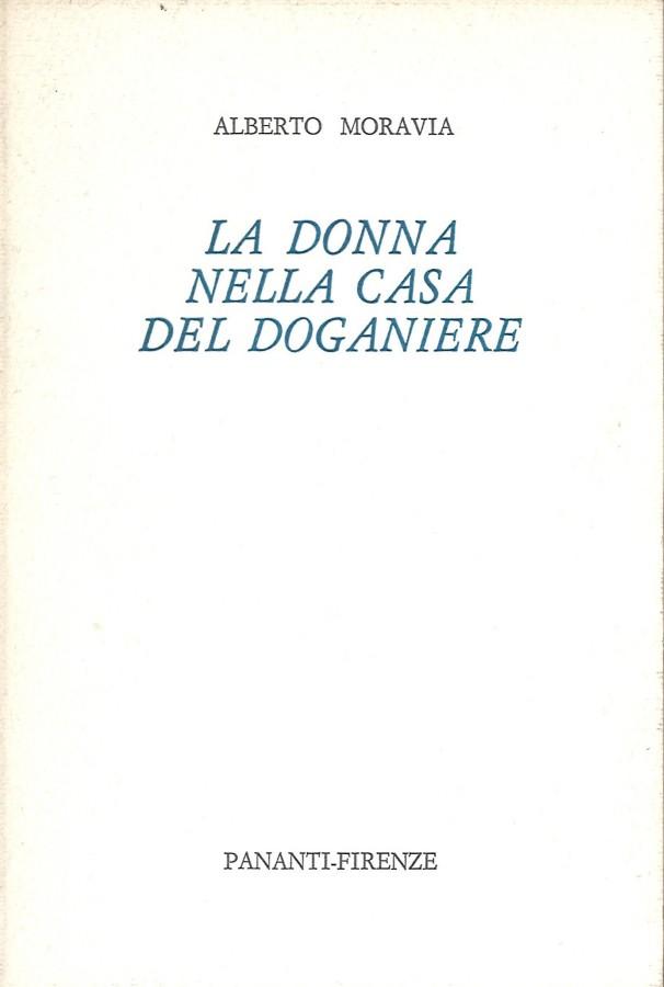Alberto Moravia La donna nella casa del doganiere