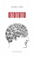 <h0>OtototO <span><i>Storia senza trama con Sonno iniziale e Risveglio finale</i></span></h0>