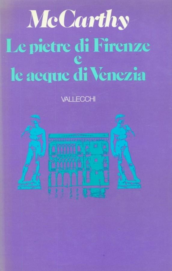 Le pietre di Firenze e le acque di Venezia