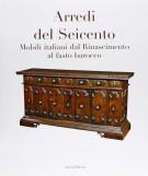 Arredi del Seicento Mobili italiani dal Rinascimento al fasto barocco
