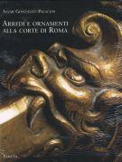 Arredi e Ornamenti alla corte di Roma <span>1560 - 1795</span>
