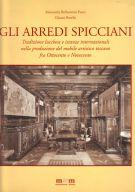 Gli Arredi Spicciani <span><i>Tradizione Lucchese e istanze internazionali<span>nella produzione del mobile artistico toscano<span>fra Ottocento e Novecento</i>