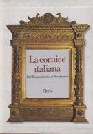 La cornice italiana Dal Rinascimento al Neoclassico