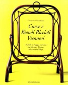 Curve e Biondi Riccioli Viennesi Mobili in faggio curvato da Michael Thonet ad Antonio Volpe
