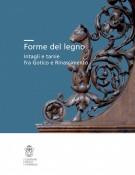 <h0>Forme del legno <span><i>Intagli e tarsie fra Gotico e Rinascimento</i></span></h0>
