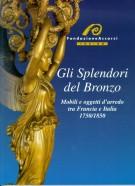 <h0>Gli Splendori del Bronzo <span><i>Mobili ed oggetti d'arredo tra Francia e l'Italia <span>1750/1850</i></span></h0>