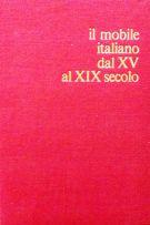 Il mobile italiano dal XV al XIX secolo