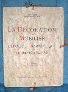La Décoration et le Mobilier <span>a L'époque Romantique et sous Le Second Empire</span>